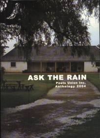 Poets' Union Anthology 2004 Ask the Rain